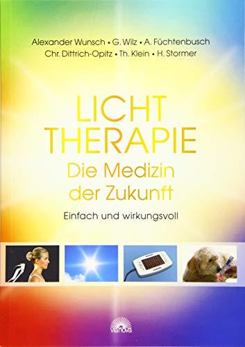 A. Wunsch / S. Siebrecht u.a.: Licht - Die Medizin der Zukunft. Einfach und wirkungsvoll